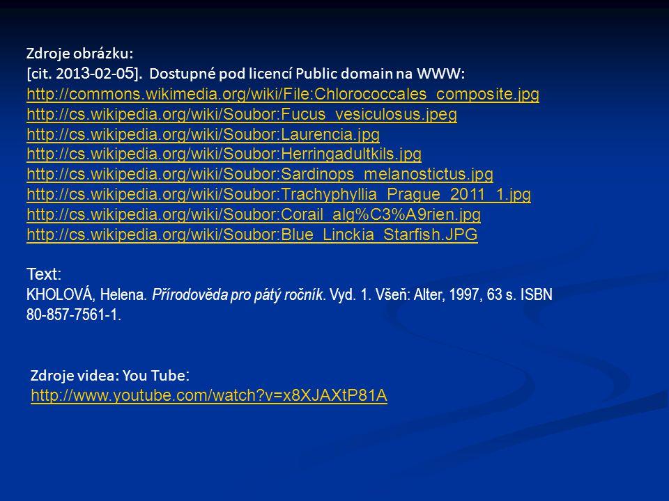 Zdroje obrázku: [cit. 2013-02-05]. Dostupné pod licencí Public domain na WWW: http://commons.wikimedia.org/wiki/File:Chlorococcales_composite.jpg.